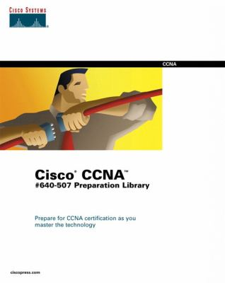 Cisco CCNA Exam #640-407 Preparation Library Set 9781587050381
