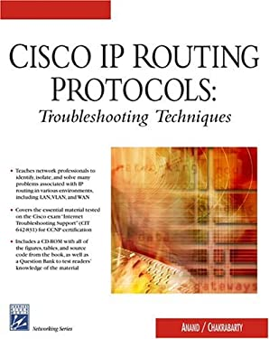 Cisco IP Routing Protocols: Troubleshooting Techniques [With CDROM] 9781584503415