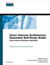 Cisco Internet Architecture Essentials Self-Study Guide: Cisco Internet Solutions Specialist