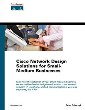 Cisco Network Design Solutions for Small-Medium Businesses 9781587051432