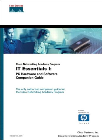 Cisco Networking Academy Program It Essentials I: PC Hardware and Software Companion Guide 9781587130922