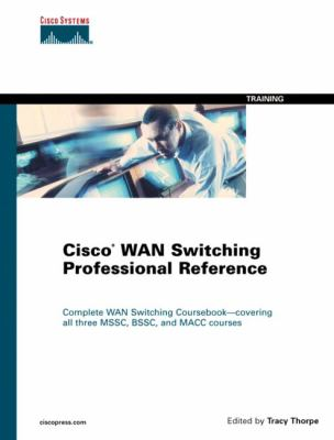 Cisco WAN Switching Professional Reference 9781587050558