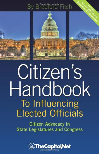 Citizen's Handbook to Influencing Elected Officials: Citizen Advocacy in State Legislatures and Congress: A Guide for Citizen Lobbyists and Grassroots 9781587331817