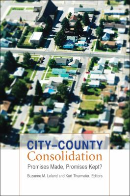 City-County Consolidation: Promises Made, Promises Kept? 9781589016286