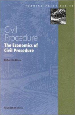 Civil Procedure: The Economics of Civil Procedure 9781587781728