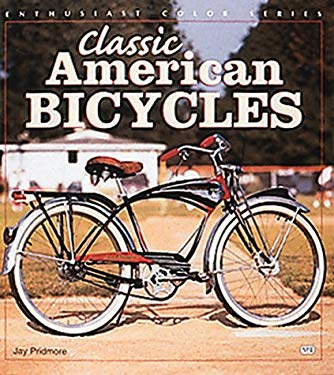Classic American Bicycles 9781580680011