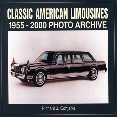 Classic American Limousines 1955-2000 Photo Archive 9781583880418