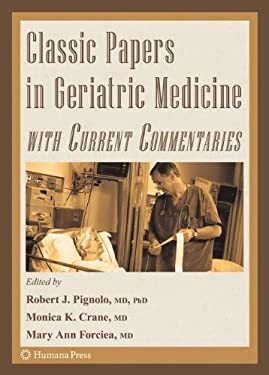 Classic Papers in Geriatric Medicine with Current Commentaries 9781588299987