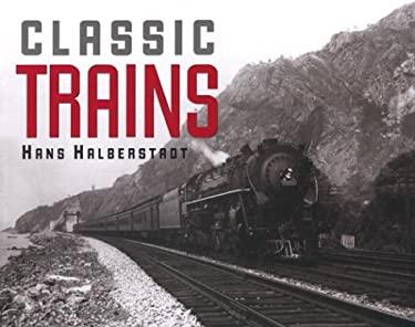 Classic Trains 9781586631109