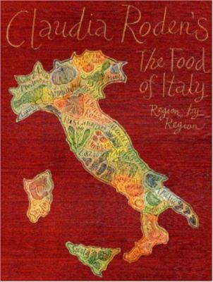 Claudia Roden's the Food of Italy: Region by Region 9781586420628