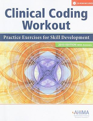 Clinical Coding Workout: Practice Exercises for Skill Development, with Answers [With CDROM] 9781584262411