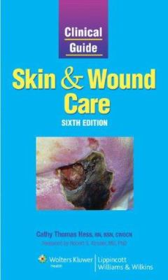 Clinical Guide Skin and Wound Care 9781582556888