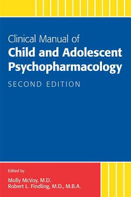 Clinical Manual of Child and Adolescent Psychopharmacology, Second Edition 9781585624355