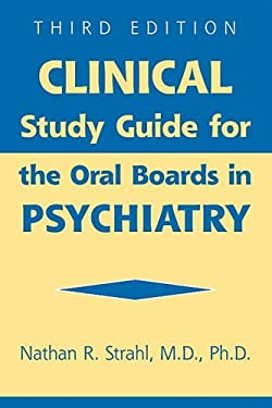 Clinical Study Guide for the Oral Boards in Psychiatry 9781585622931