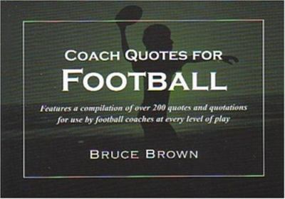 Coach Quotes for Football 9781585188895