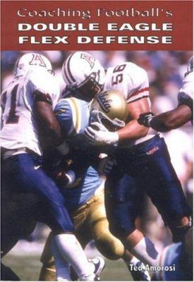 Coaching Football's Double Eagle Flex Defense 9781585188970