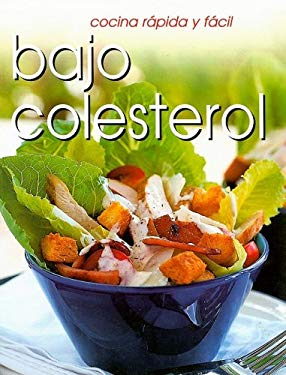 Cocina Rapida y Facil: Bajo Colesterol 9781582794341