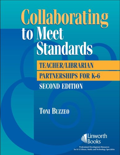 Collaborating to Meet Standards: Teacher/Librarian Partnerships for K-6 9781586833022