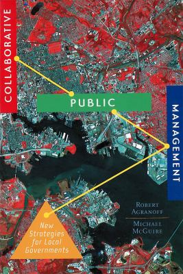 Collaborative Public Management: New Strategies for Local Governments 9781589010185