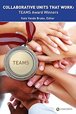 Collaborative Units That Work: Teams Award Winners 9781586833497