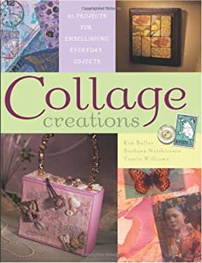 Collage Creations: 20 Projects for Embellishing Everyday Objects 9781581805468