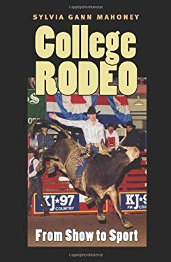 College Rodeo: From Show to Sport 9781585443314