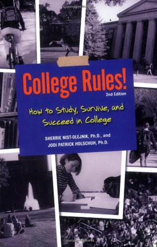 College Rules!: How to Study, Survive, and Succeed in College 9781580088381