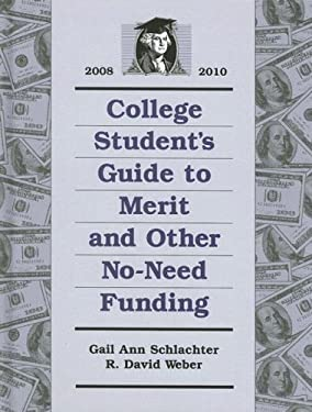 College Student's Guide to Merit and Other No-Need Funding: 2008-2010 9781588411662