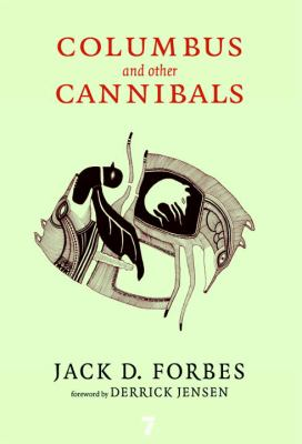 Columbus and Other Cannibals: The Wetiko Disease of Exploitation, Imperialism, and Terrorism 9781583227817
