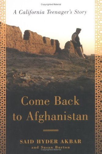 Come Back to Afghanistan: A California Teenager's Story 9781582345208