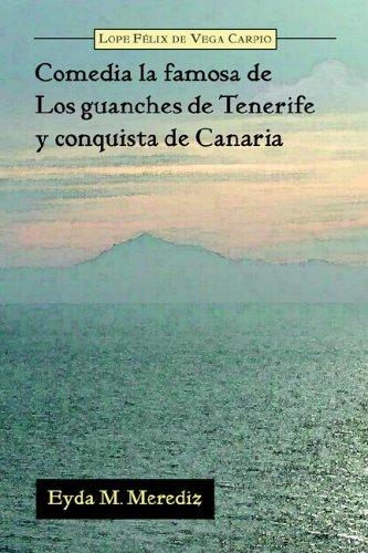 Comedia La Famosa de Los Guanches de Tenerife y Conquista de Canaria 9781588710345