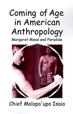 Coming of Age in American Anthropology: Margaret Mead and Paradise 9781581128451