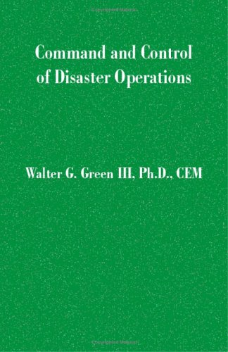 Command and Control of Disaster Operations 9781581126594