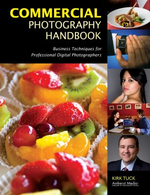 Commercial Photography Handbook: Business Techniques for Professional Digital Photographers 9781584282600