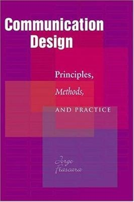 Communication Design: Principles, Methods, and Practice 9781581153651