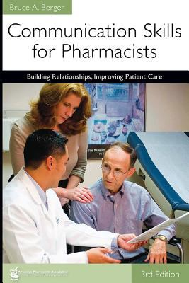Communication Skills for Pharmacists: Building Relationships, Improving Patient Care 9781582121321