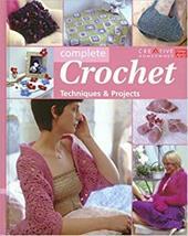 Complete Crochet: Techniques & Projects 7136962