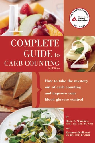 The Complete Guide to Carb Counting: How to Take the Mystery Out of Carb Counting and Improve Your Blood Glucose Control 9781580404365