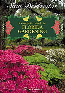 Complete Guide to Florida Gardening 9781589792562