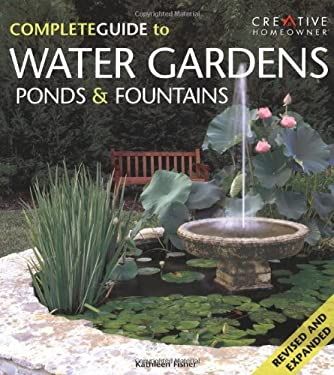 Complete Guide to Water Gardens, Ponds & Fountains 9781580111836
