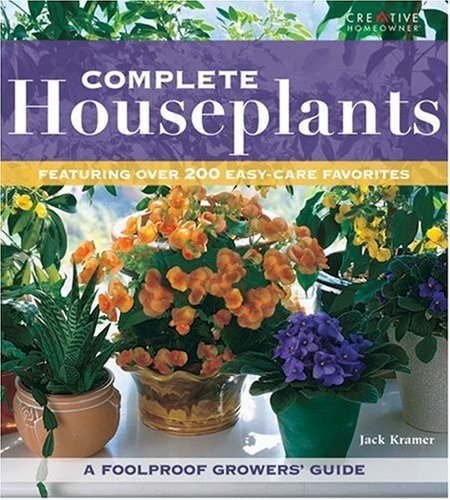 Complete Houseplants: Featuring Over 240 Easy-Care Favorites