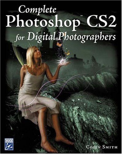 Complete Photoshop Cs2 for Digital Photographers [With CD ROM] 9781584504627