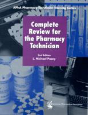 Complete Review for the Pharmacy Technician 9781582120942