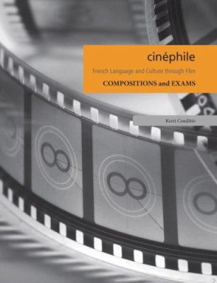 Compositions and Exams: French Languague and Culture Through Film 9781585102785