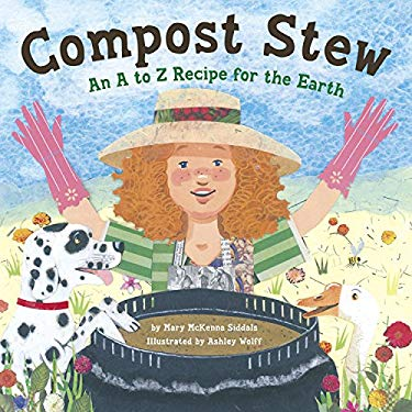 Compost Stew: An A to Z Recipe for the Earth 9781582463162