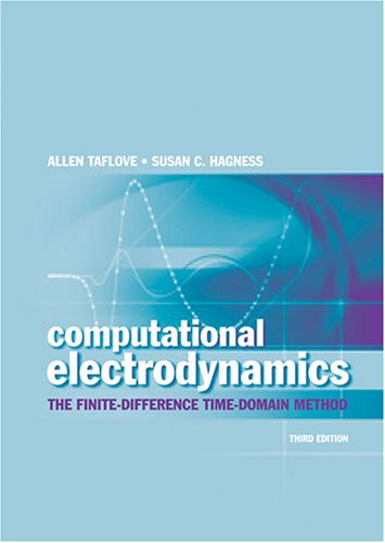 Computational Electrodynamics: The Finite-Difference Time-Domain Method 9781580538329