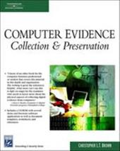 Computer Evidence: Collection & Preservation [With CDROM]