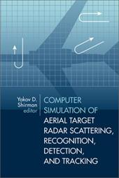 Computer Simulation of Aerial Target Radar Scattering, Recognition, Detection, & Tracking 7140447