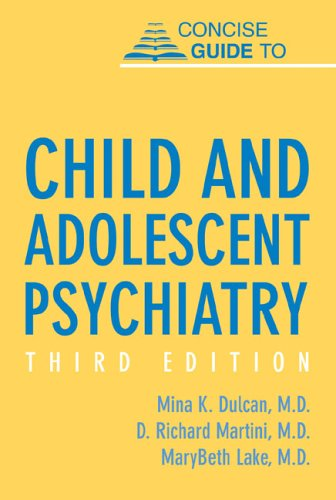 Concise Guide to Child and Adolescent Psychiatry 9781585620746