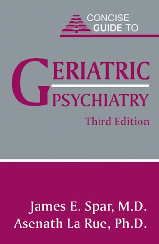 Concise Guide to Geriatric Psychiatry 9781585620647